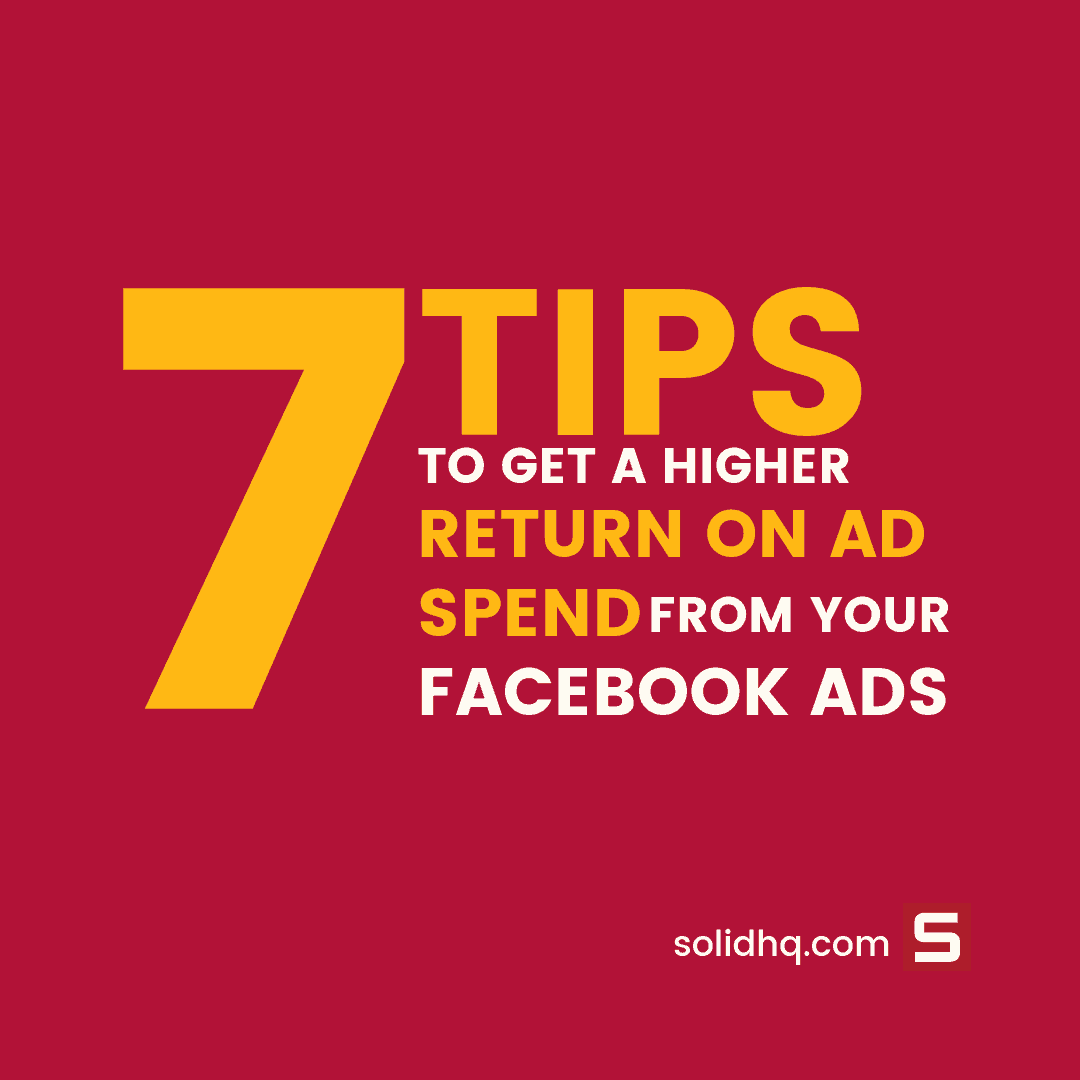How to get a higher return on ad spend from your facebook ads