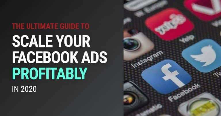 How to Scale Your Facebook Ads in 2020 | The Ultimate Guide