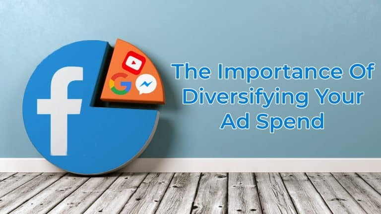 The Importance Of Diversifying Your Ad Spend